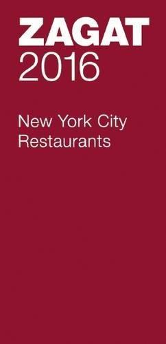 2016 New York City Restaurants (Zagat Survey: New York City Restaurants)