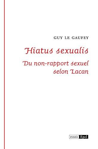 Hiatus sexualis: Du non-rapport sexuel selon Lacan