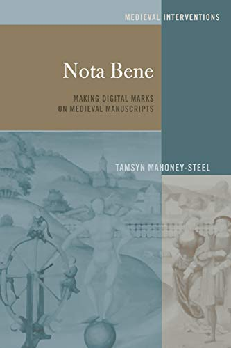 Nota Bene: Making Digital Marks On Medieval Manuscripts (medieval Interventions Book 3) por Tamsyn Mahoney-steel Gratis