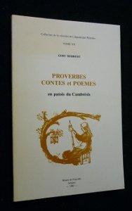 Proverbes-dictons, expressions et calembours en patois du Cambrésis : Suivis de contes et poèmes en patois et d'un lexique (Collection de la Société de linguistique picarde)