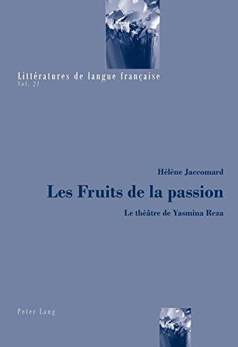Les Fruits De La Passion: Le Théâtre De Yasmina Reza par Helene Jaccomard
