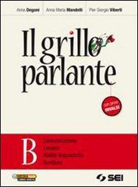 Il grillo parlante. Vol. B: Comunicazione, lessico, abilit linguistiche, scrittura. Con prove INVALSI. Per la Scuola media