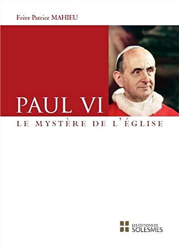 Paul VI : Le mystère de l'Eglise par Patrice Mathieu