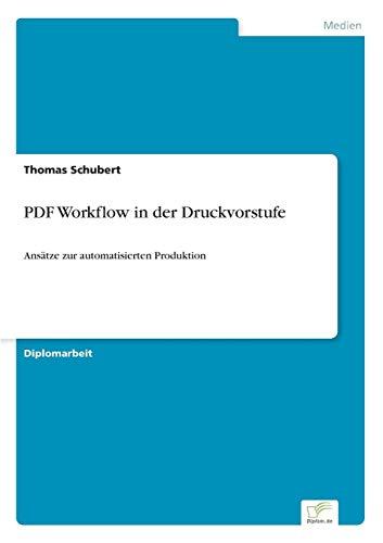PDF Workflow in der Druckvorstufe: Ans?tze zur automatisierten Produktion