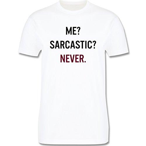 Statement Shirts - Me? Sarcastic ? Never - Herren Premium T-Shirt Weiß