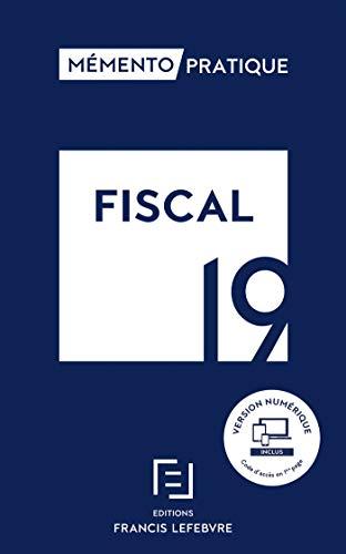 MEMENTO FISCAL 2019: Toute la réglementation fiscale applicable pour 2019 par
