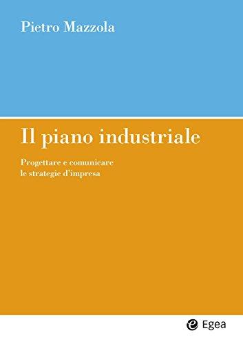 Il piano industriale: Progettare e comunicare le strategie d'impresa (Impresa