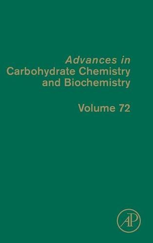 Advances in Carbohydrate Chemistry and Biochemistry (Advances in Carbohydrate Chemistry & Biochemistry)