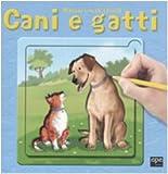 Cani e gatti. Disegna con gli stencil. Ediz. illustrata