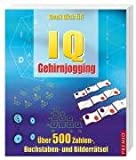 IQ Gehirnjogging: Über 500 Zahlen-, Buchstaben- und Bilderrätsel -