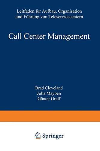 """Call Center Management: \""""Leitfaden Für Aufbau, Organisation Und Führung Von Teleservicecentern\"""""""