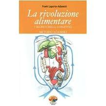 La rivoluzione alimentare. I segreti della longevità. Metodo Adamski