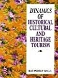 Dynamics of Historical Cultural and Heritage Tourism