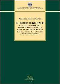 Liber augustalis. Constituciones del emperador Federico II para el reino de Sicilia (El)