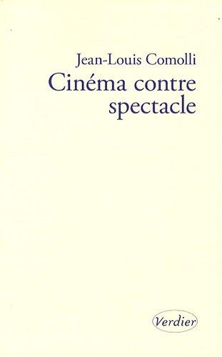 Cinéma contre spectacle : Suivi de Technique et idéologie (1971-1972)
