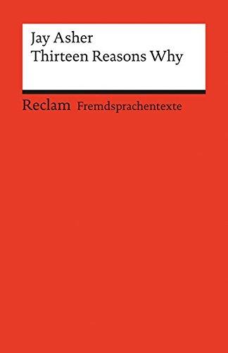 Thirteen Reasons Why: Englischer Text mit deutschen Worterklärungen (Reclams Universal-Bibliothek)
