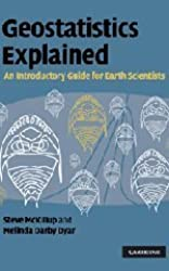 Geostatistics Explained: An Introductory Guide for Earth Scientists by Steve McKillup (2010-04-26)