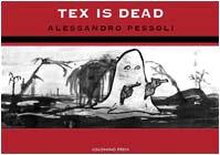 Tex Is Dead par Pessoli
