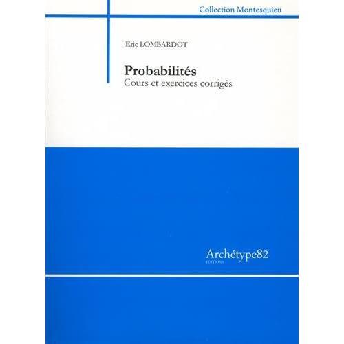 Probabilités : Cours et exercices corrigés