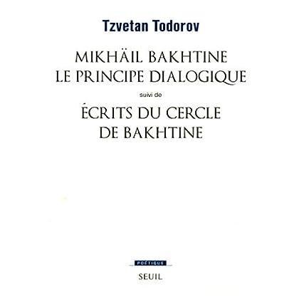 Mikhaïl Bakhtine. Le principe dialogique. Suivi de : Ecrits du Cercle de Bakhtine (Poétique)
