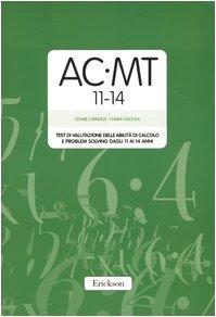 AC-MT 11-14. Test di valutazione delle abilità di calcolo e problem solving dagli 11 ai 14 anni. Con protocolli