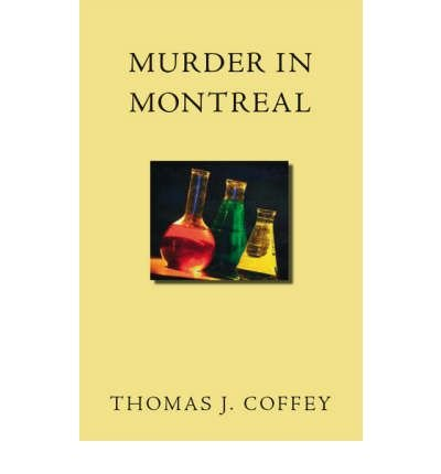 BY Coffey, Thomas J ( Author ) [ MURDER IN MONTREAL (NEW) ] Apr-2006 [ Paperback ]