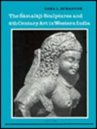 The Samalaji Sculptures and 6th Century Art in Western India (Studies in South Asian Culture)