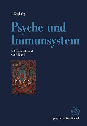Psyche und Immunsystem: Psychoneuroimmunologische Untersuchungen