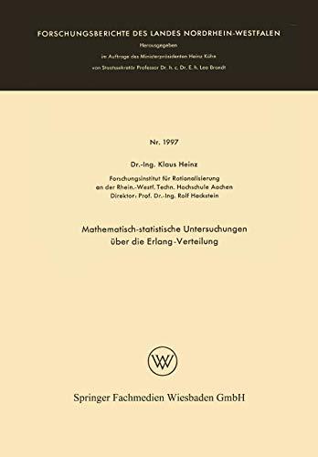 Mathematisch-statistische Untersuchungen über die Erlang-Verteilung (Forschungsberichte des Landes Nordrhein-Westfalen (1997), Band 1997)
