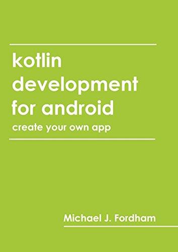 Kotlin Development for Android: (Create Your Own App) por Michael Fordham