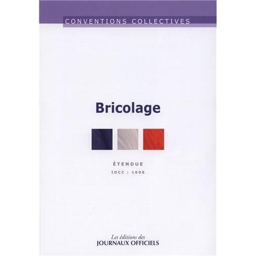 Bricolage - Convention collective étendue n° 3232 - IDCC 1606 - 13ème édition