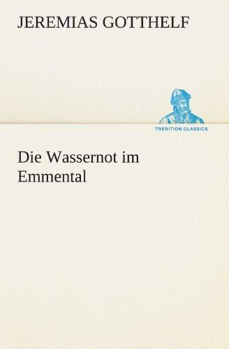 Die Wassernot im Emmental (TREDITION CLASSICS)