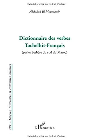 Dictionnaire des verbes Tachelhit-Français : Parler berbère du sud du Maroc