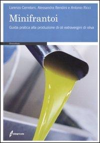 i minifrantoi. guida pratica alla produzione di oli extraergini di oliva