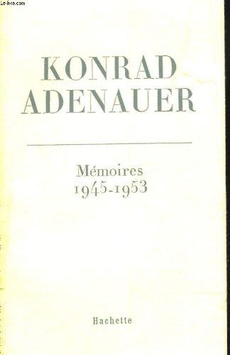 KONRAD ADENAUER MEMOIRES 1945-1953