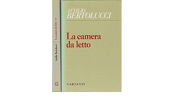 Amazon It La Camera Da Letto Vol 1 Bertolucci Attilio Libri