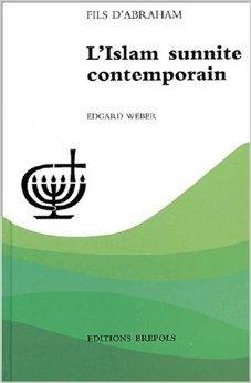 Islam sunnite contemporain de E. Weber ( 11 avril 2001 )