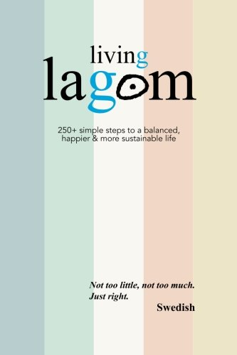living-lagom-250-simple-steps-to-a-balanced-happier-more-sustainable-life