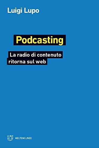 Podcasting. La radio di contenuto ritorna sul web