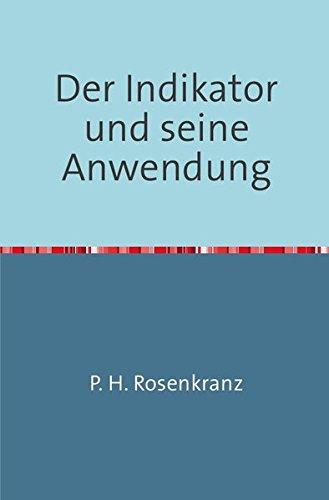 Der Indikator und seine Anwendung: Für den praktischen Gebrauch Nachdruck 2018 Taschenbuch (1-ph-motor)