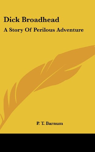 Dick Broadhead: A Story of Perilous Adventure