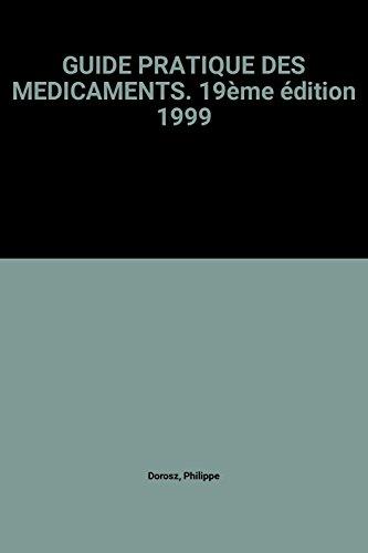 Guide pratique des médicaments Dorosz : Edition 1999
