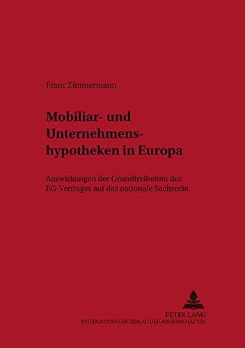 Mobiliar- und Unternehmenshypotheken in Europa: Auswirkungen der Grundfreiheiten des EG-Vertrages auf das nationale Sachrecht (Studien zum europäischen Privat- und Prozessrecht)