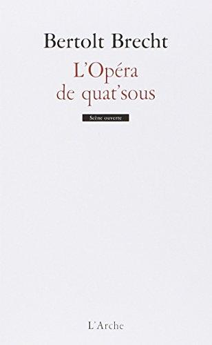 L'opéra de quat'sous par Bertold Brecht