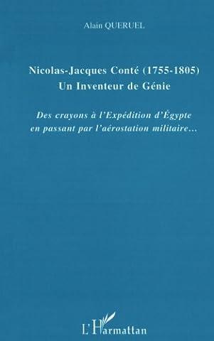Alain Nicolas - Nicolas-Jacques Conté : 1755-1805, un inventeur de