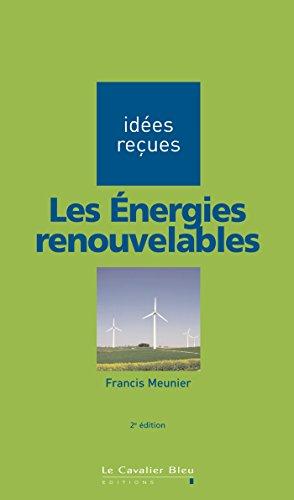 Les Energies renouvelables: idées reçues sur les énergies renouvelables