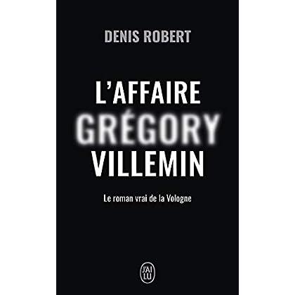 L'affaire Grégory Villemin : Le roman de la Vologne