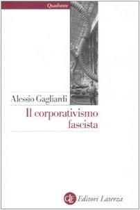 Il corporativismo fascista (Quadrante Laterza) por Alessio Gagliardi