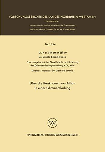 Über die Reaktionen von Äthan in einer Glimmentladung (Forschungsberichte des Landes Nordrhein-Westfalen)