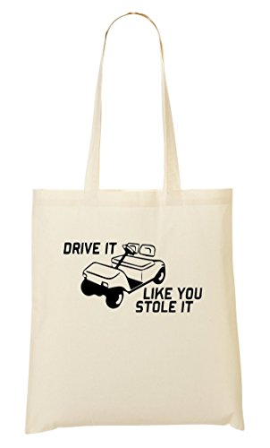 C+P Drive It Like You Stole It Golf Cart Funny Tragetasche Einkaufstasche